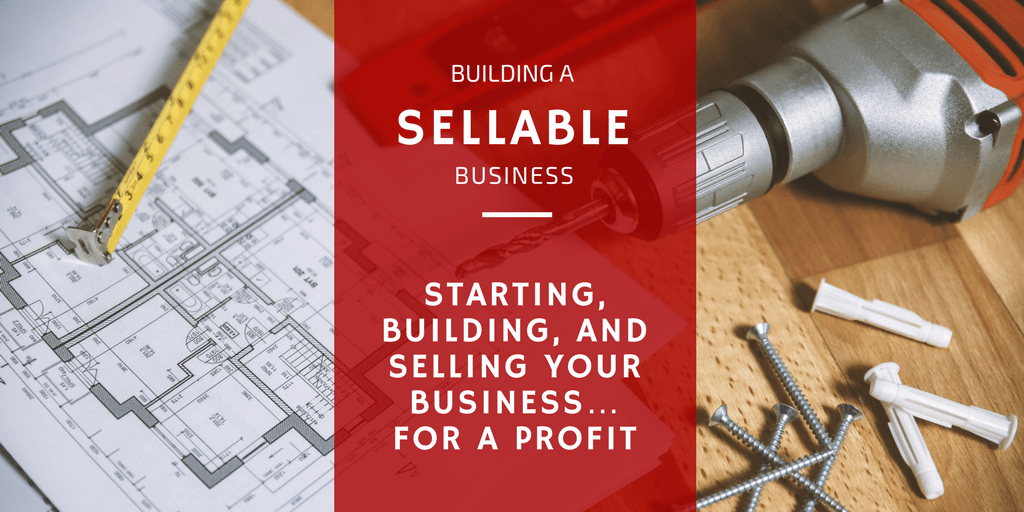 Building a Sellable Business