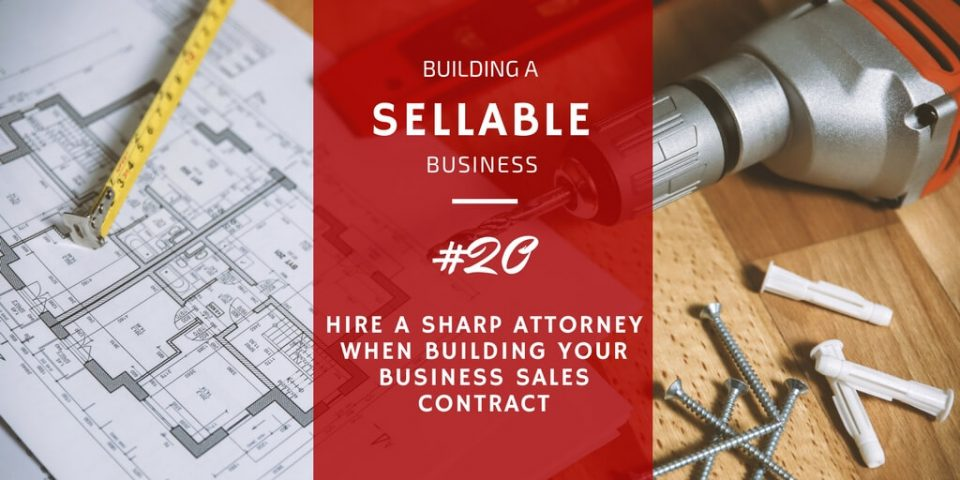 hire an attorney when building a Business Sales Contract