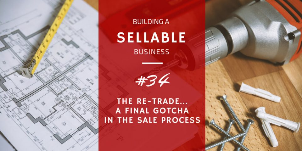 The Re-Trade of a Business Sale
