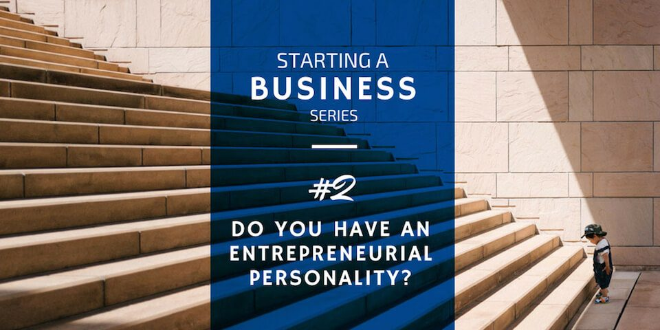 Do You Have an Entrepreneurial Personality