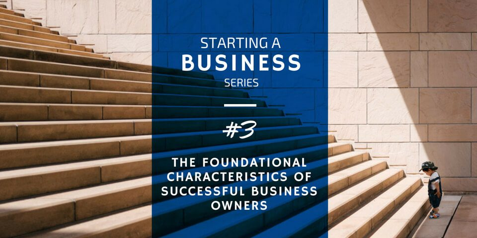 Foundational Characteristics of Successful Business Owners