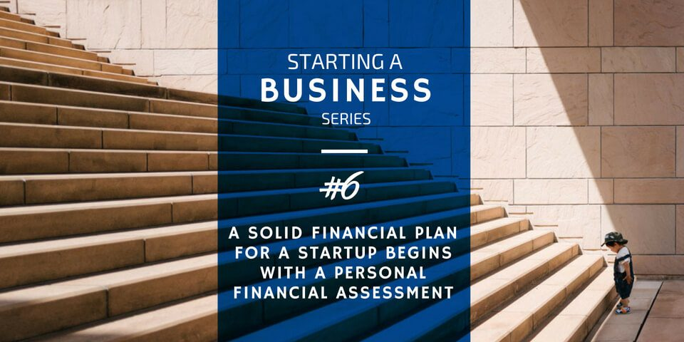 A Financial Plan for Startups Begins with a Personal Financial Assessment