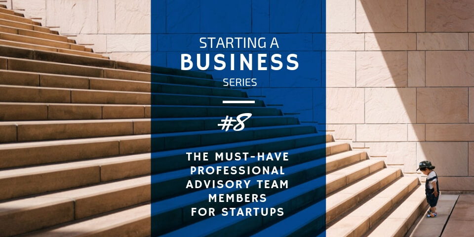 Must-have Professional Advisory Team Members for a Startup