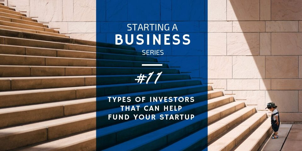 12 Types of Investors That Can Help with Funding a Startup