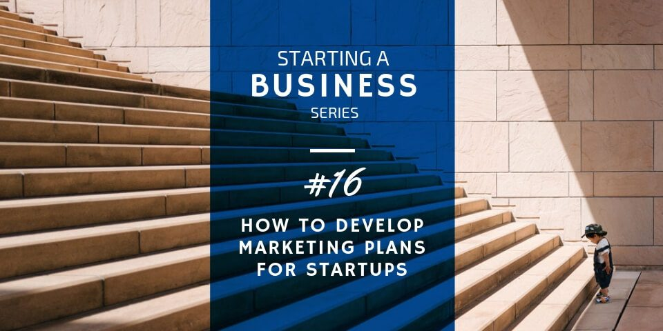 How to Develop a Marketing Plan for Your Startup