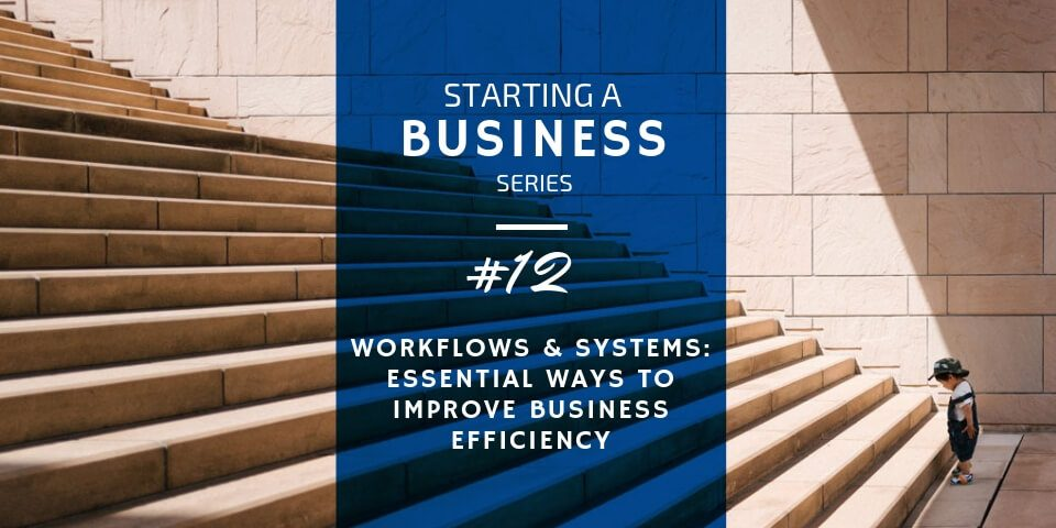 Workflows Essential Ways to Improve Business Efficiency