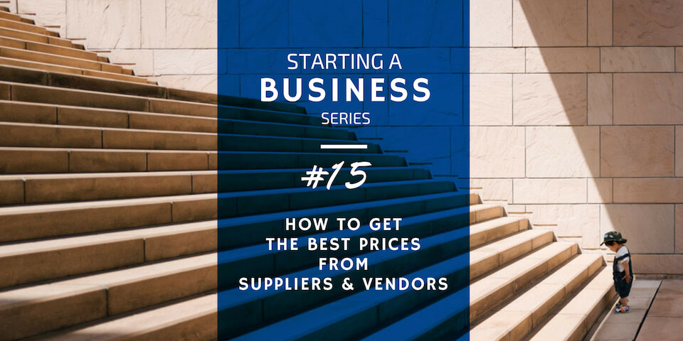 How to Get the Best Prices from Suppliers and Vendors