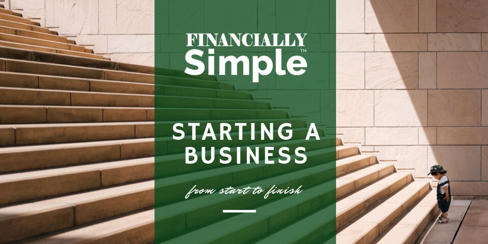 Starting a Business - A Financially Simple education
