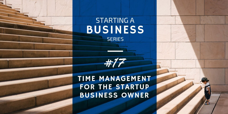 Time Management for the Startup Business Owner