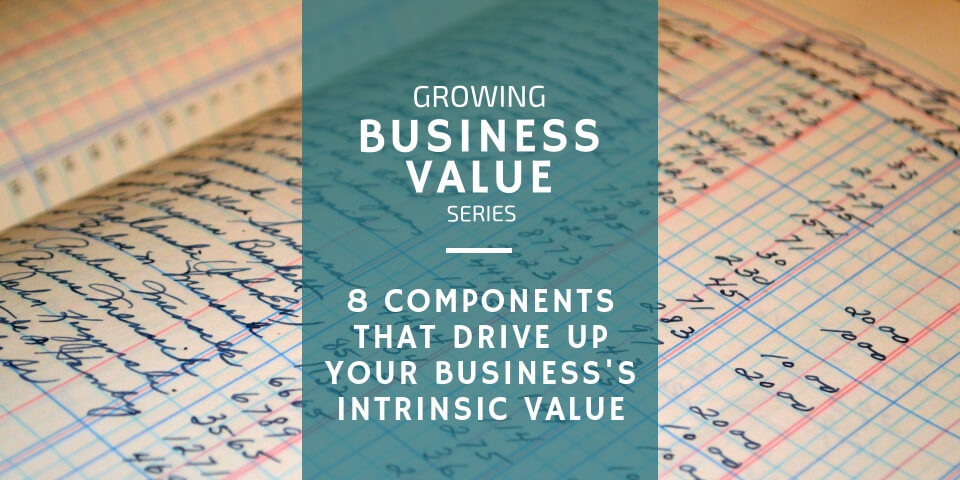 How to Drive Up Your Business's Intrinsic Value