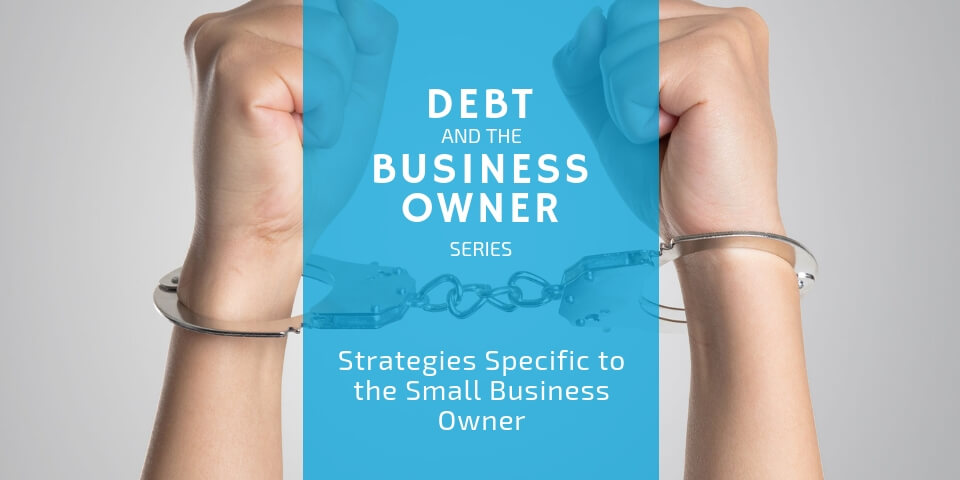 How to Get Out of Debt Strategies for the Small Business Owner