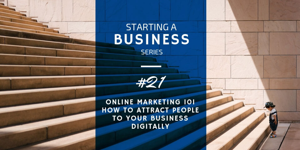 Online Marketing 101 Attracting People to Your Small Business Digitally