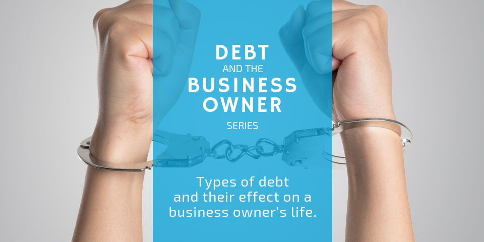 Personal and Business Debts That Affect a Small Business Owner