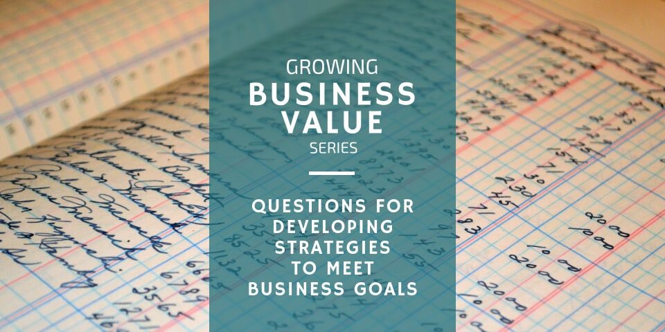 Questions to Ask when Developing Strategies to Meet Business Goals