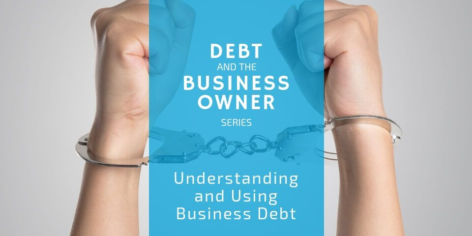 Understanding and Using Business Debt