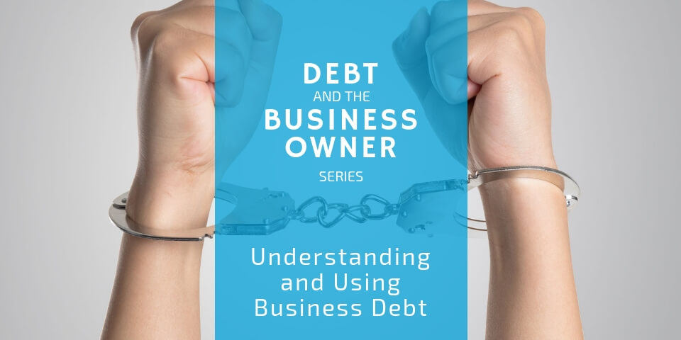 Understanding and Using Business Debt