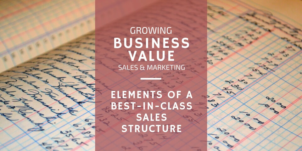 Elements Of A Best-In-Class Sales Structure