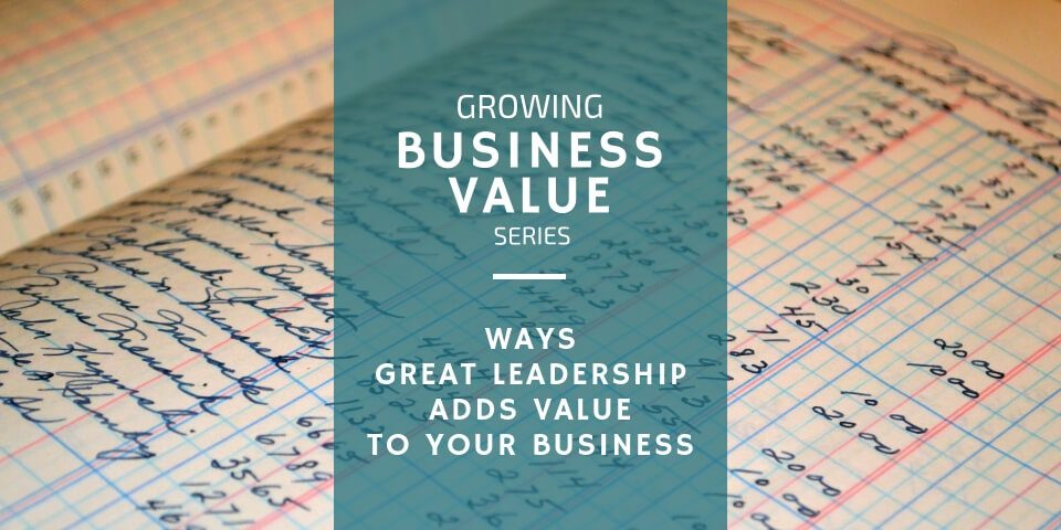How Does Leadership Add Value to Your Small Business