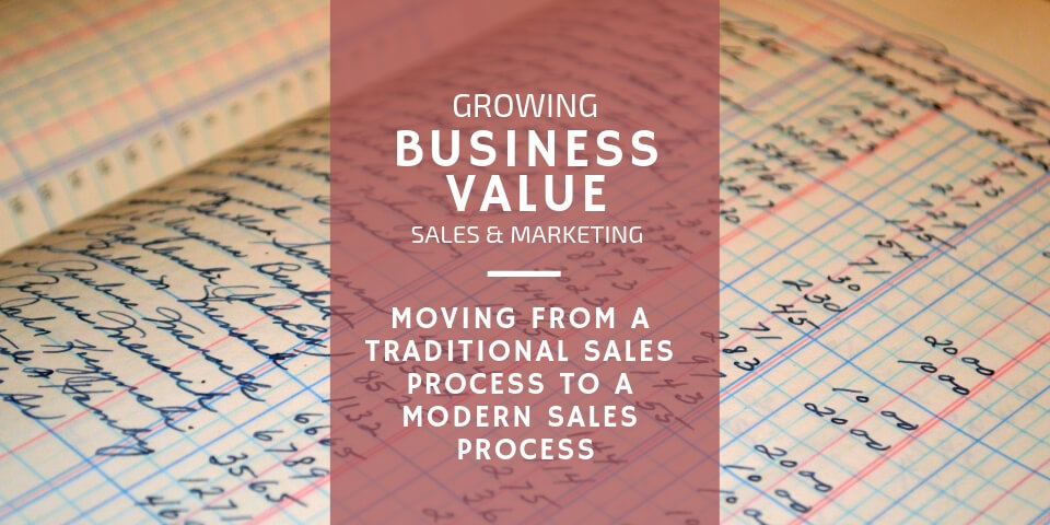 Moving from a Traditional Sales Process and Modern Sales Process