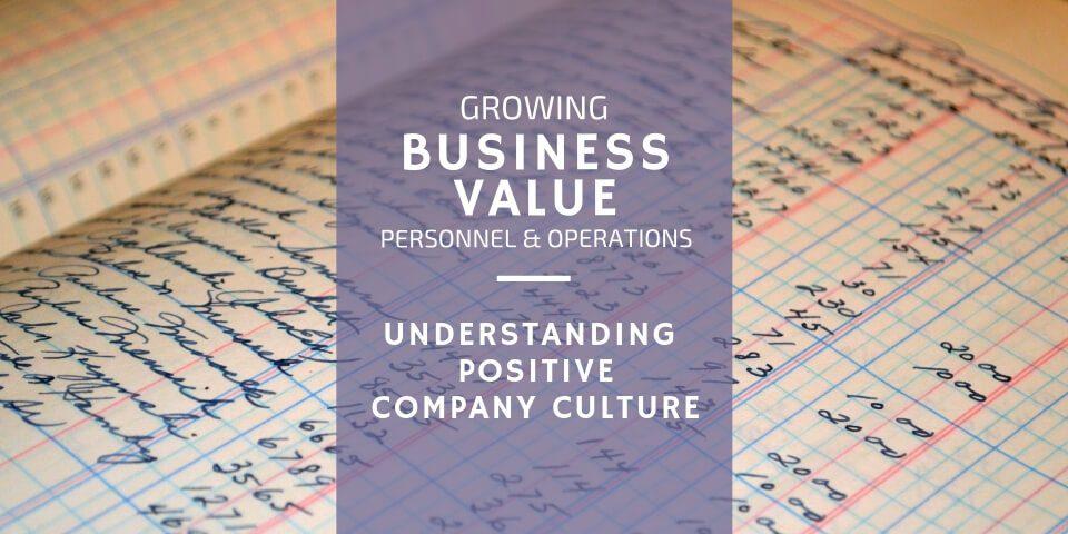 Understanding Positive Company Culture