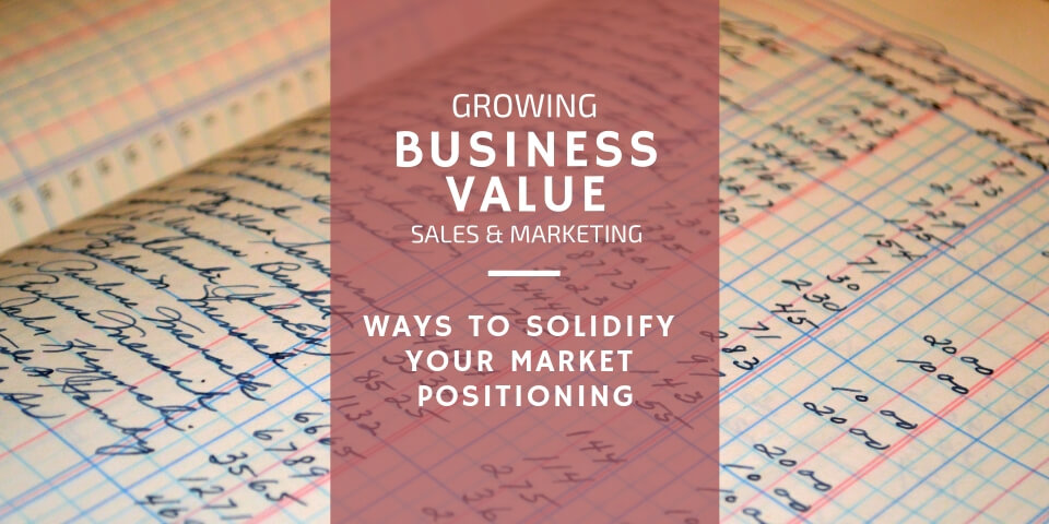 Ways to Solidify Your Market Positioning