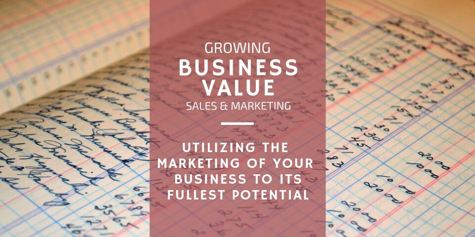 fully utilizing the marketing for your business